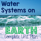 Water Systems on Earth Unit Plan (Interactive Notebook Com