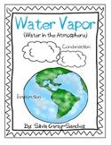 Water Vapor (Evaporation and Condensation)