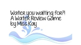Water You Waiting For? The Water Cycle Game
