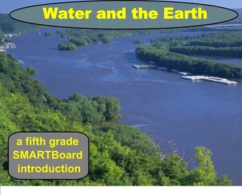 Water and the Earth - A Fifth Grade SMARTBoard Introduction