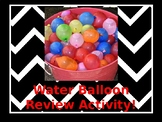 Water balloon Review Activity!