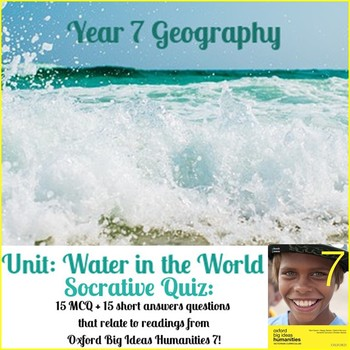 """Water in the World Quiz - Using """"Oxford Big Ideas 7 Humanities"""" (Aust Curric)"""