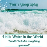 Australian Curriculum - Year 7 Geography: Water in the world resource bundle