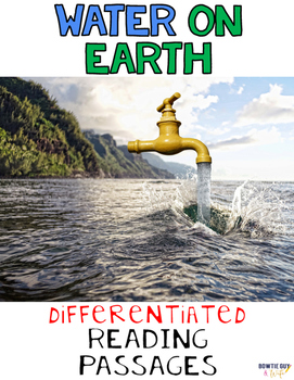 Water on Earth Differentiated Nonfiction Reading Passages