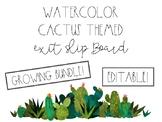 Watercolor Cactus Exit Slip Board