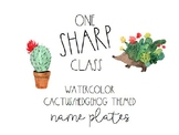Watercolor Cactus & Hedgehog Name Plates/Desk Tags