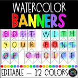 Watercolor Decor | Classroom Banners | Watercolor Banners | EDITABLE