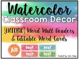 Watercolor Classroom Decor {FREE Word Wall Headers & Editable Word Cards}