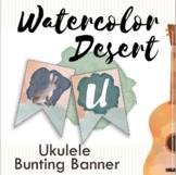 Watercolor Desert Ukulele Banner FREEBIE