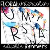 Watercolor Floral EDITABLE Banner Letters!