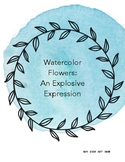 Watercolor Flowers: An Explosive Expression!