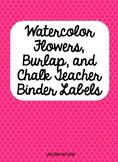 Watercolor Flowers, Chalk, and Burlap Teacher Binder