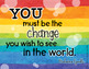 Watercolor Motivational Poster: You must be the change