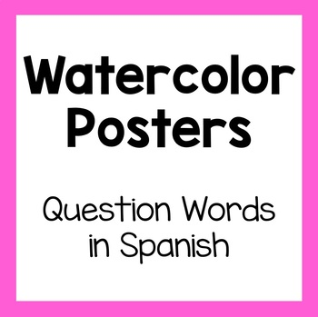 Watercolor Question Word Spanish Posters
