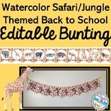 Watercolor Safari/Jungle EDITABLE Bunting {Back to School}