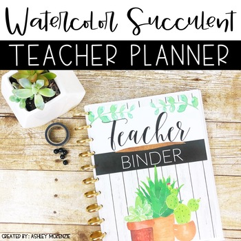Watercolor Succulent Teacher Binder & Planner Pack - Yearly Updates!