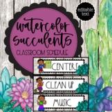 Watercolor Succulent Theme EDITABLE Classroom Schedule