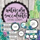 Watercolor Succulents EDITABLE ELEMENTS for Classroom Decor