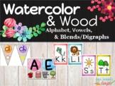 Watercolor & Wood Classroom Decor Alphabet, Vowels, Blends