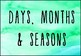 Watercolour Days, Months & Seasons