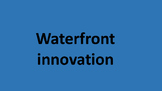 Waterfront innovation