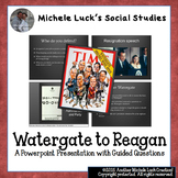 Watergate to Reagan Ppt w/ Guided Questions & Controversia