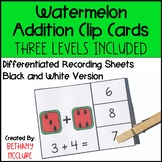 Watermelon Addition Clip Cards | Differentiated Math Centers