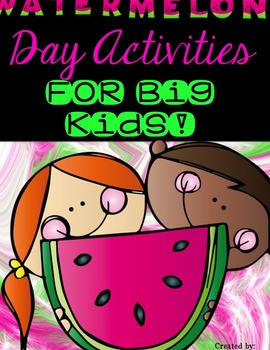 Watermelon Day for Big Kids!