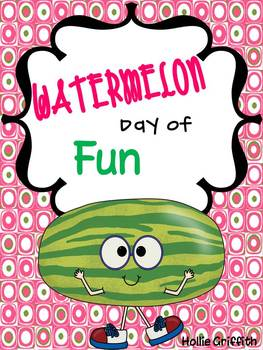 End of the Year Activities: Watermelon Day of Fun