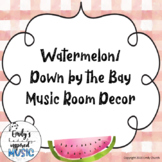 Watermelon/ Down By The Bay Music Room Decor