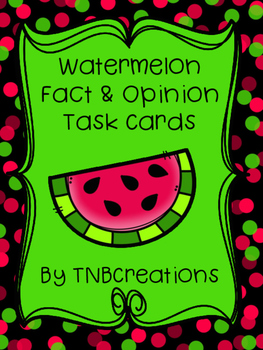 Watermelon Fact and Opinion Task Cards