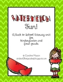 Watermelon Fun!  A Back to School Unit for Kindergarten and First Grade.