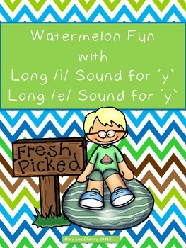 Watermelon Fun with Long /i/ Sound for 'y' Long /e/ Sound for 'y'