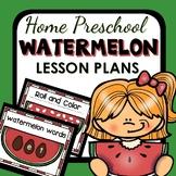 Watermelon Theme Home Preschool Lesson Plans