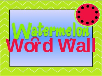 Watermelon Theme for Word Wall