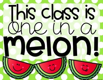 "Watermelon ""This Class is One in a Melon"" {Editable Back to School Display}"