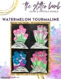 Watermelon Tourmaline Lesson Plan