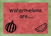 Watermelons are... (writing)