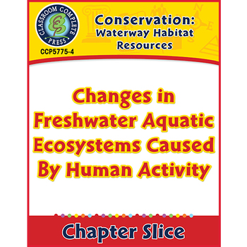Waterway Habitat: Changes in Freshwater Aquatic Ecosystems By Human Activity