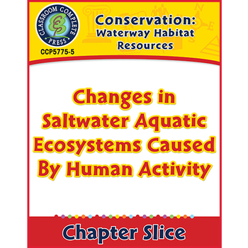 Waterway Habitat: Changes in Saltwater Aquatic Ecosystems By Human Activity