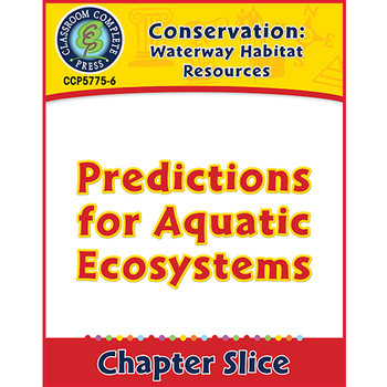 Waterway Habitat Resources: Predictions for Aquatic Ecosystems Gr. 5-8