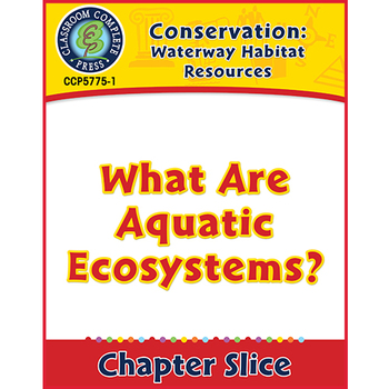 Waterway Habitat Resources: What Are Aquatic Ecosystems? Gr. 5-8
