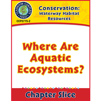 Waterway Habitat Resources: Where Are Aquatic Ecosystems? Gr. 5-8