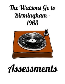Watsons Go to Birmingham 1963 Assessments