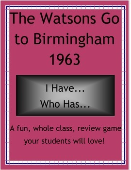 Watsons Go to Birmingham 1963: I Have Who Has? Review Game