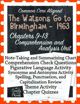 Watsons Go to Birmingham Chapters 9-13 Comprehension and Analysis Unit