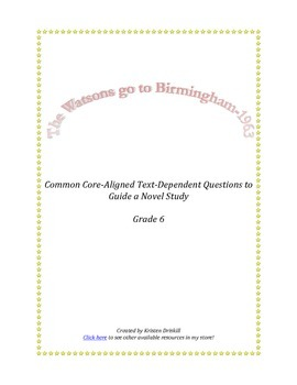 Watsons go to Birmingham-1963: A CCSS-Aligned Text Dependent Question Guide