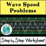 Wave Speed Problems - Step by Step Worksheet