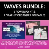 Waves Bundle: 1 Power Point & 2 Graphic Organizers for Int