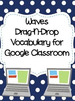 Waves Drag-n-Drop Vocab for Google Classroom